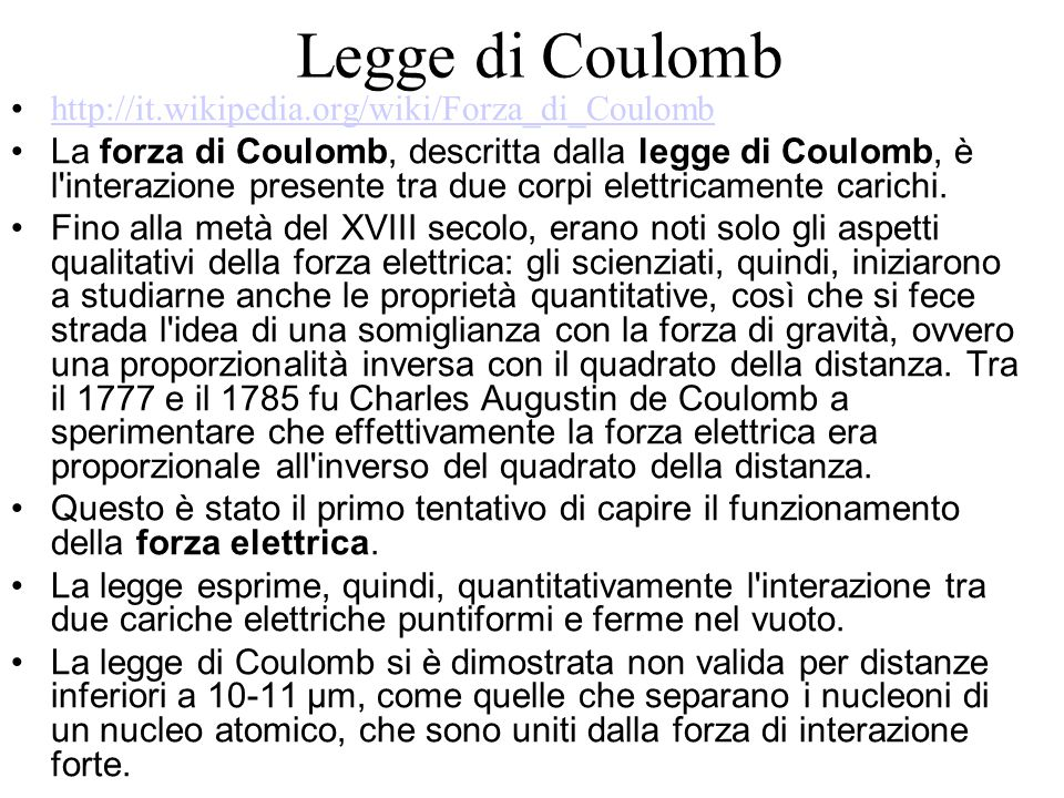 Legge di Coulomb http://it.wikipedia.org/wiki/Forza_di_Coulomb
