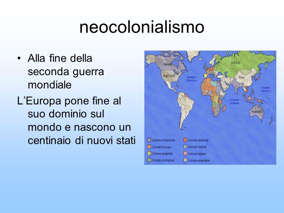 neocolonialismo Alla fine della seconda guerra mondiale