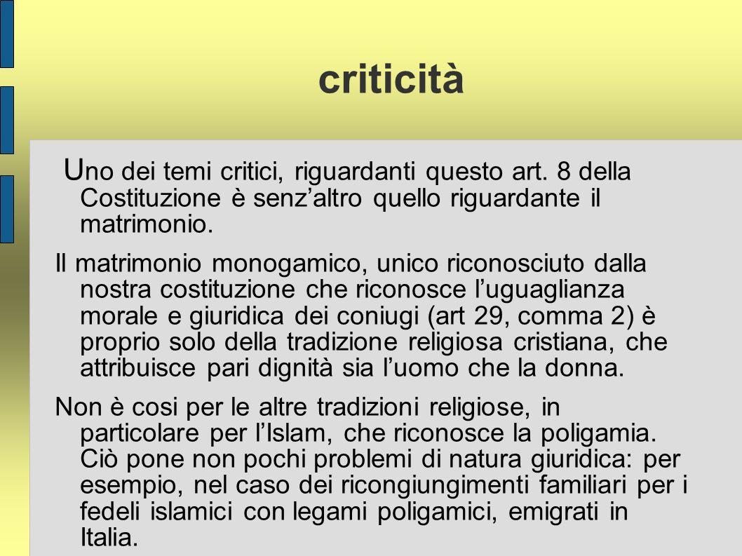 criticità Uno dei temi critici, riguardanti questo art. 8 della Costituzione è senz'altro quello riguardante il matrimonio.
