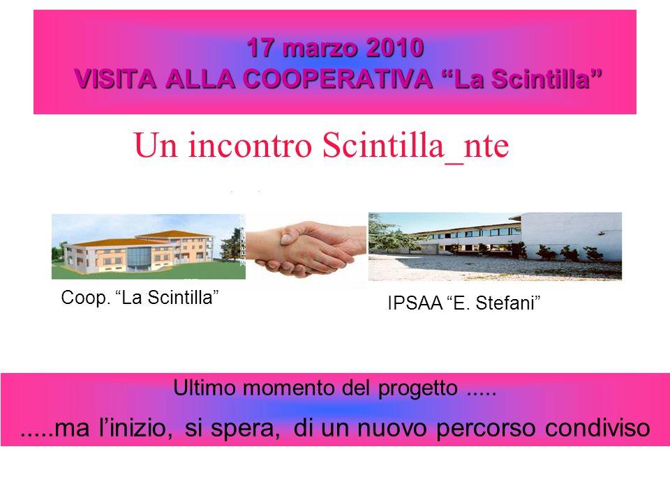 17 marzo 2010 VISITA ALLA COOPERATIVA La Scintilla