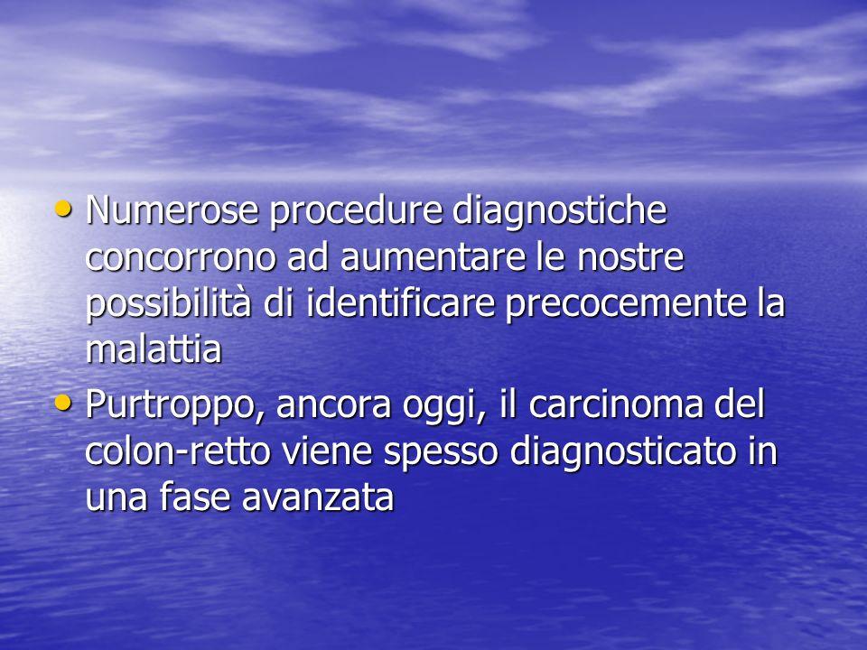 Numerose procedure diagnostiche concorrono ad aumentare le nostre possibilità di identificare precocemente la malattia