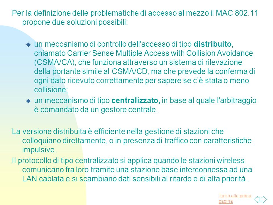Per la definizione delle problematiche di accesso al mezzo il MAC 802