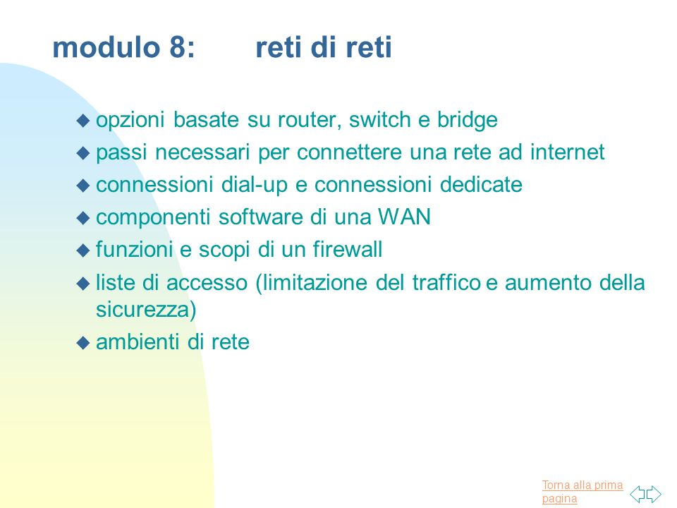 modulo 8: reti di reti opzioni basate su router, switch e bridge