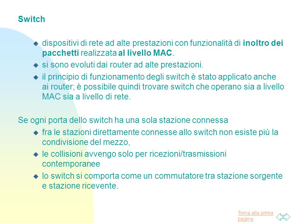 Switch dispositivi di rete ad alte prestazioni con funzionalità di inoltro dei pacchetti realizzata al livello MAC.