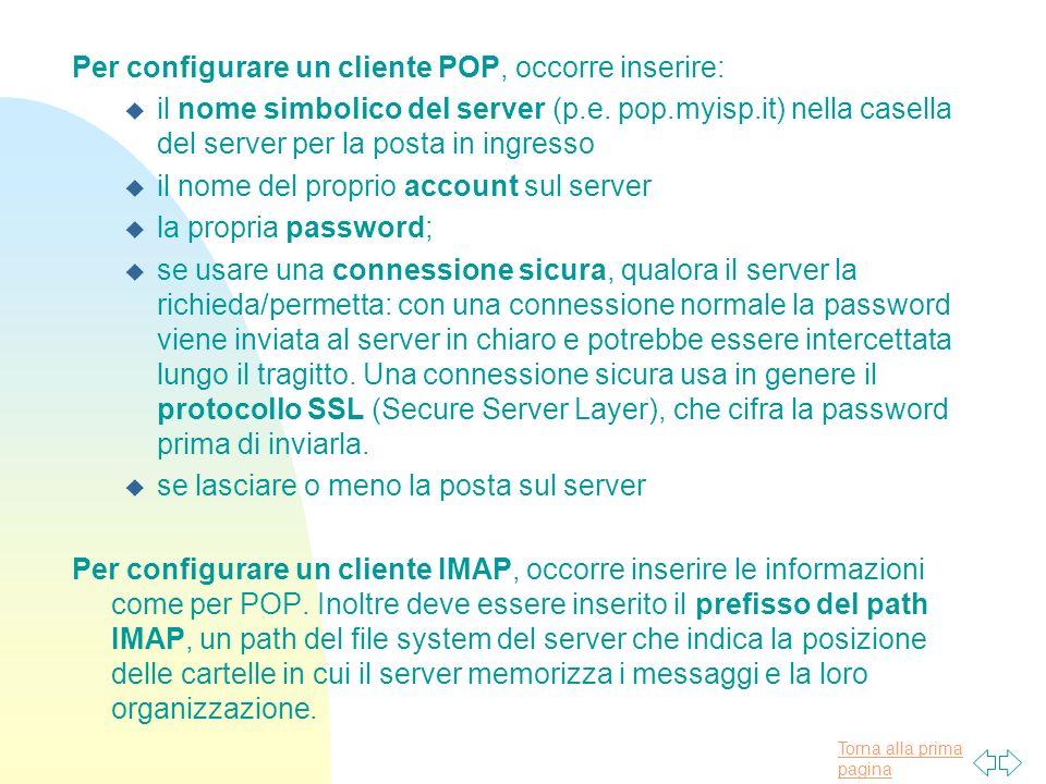 Per configurare un cliente POP, occorre inserire: