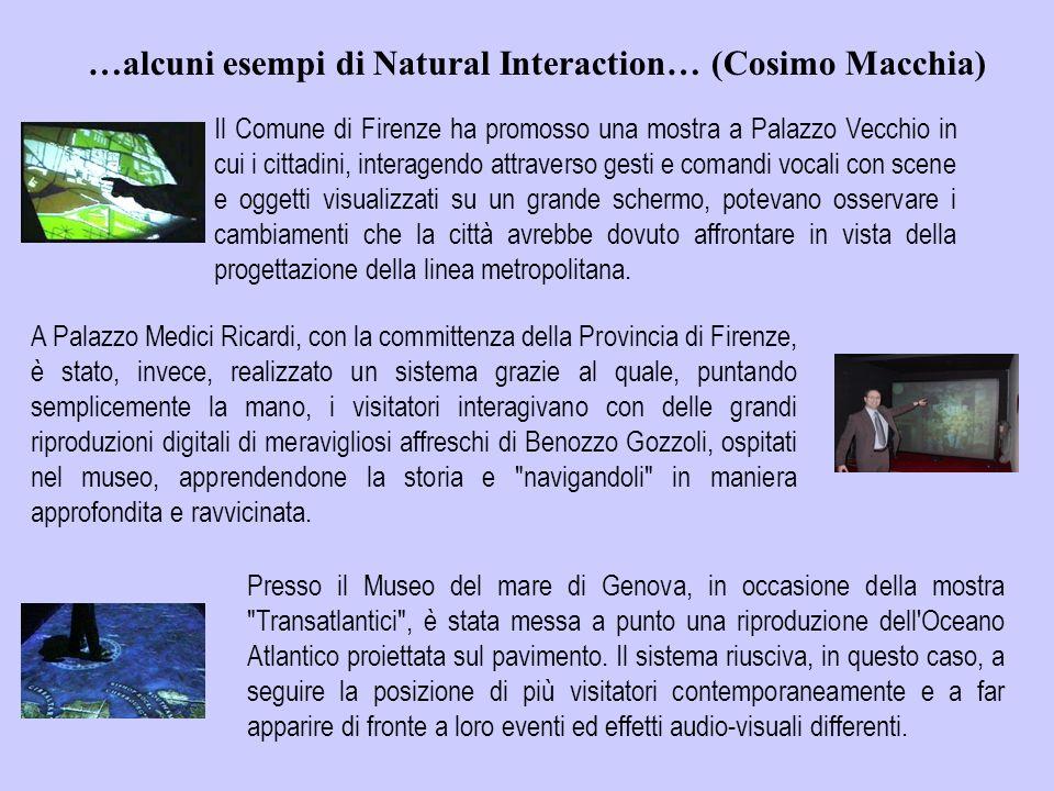 …alcuni esempi di Natural Interaction… (Cosimo Macchia)