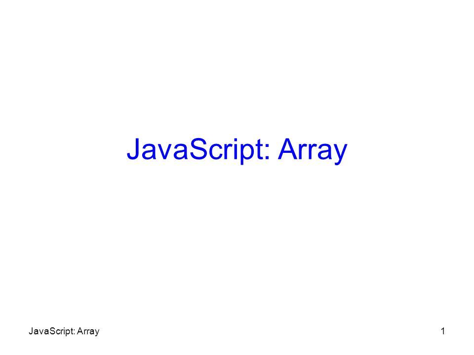 JavaScript: Array JavaScript: Array
