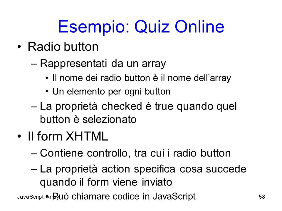 Esempio: Quiz Online Radio button Il form XHTML