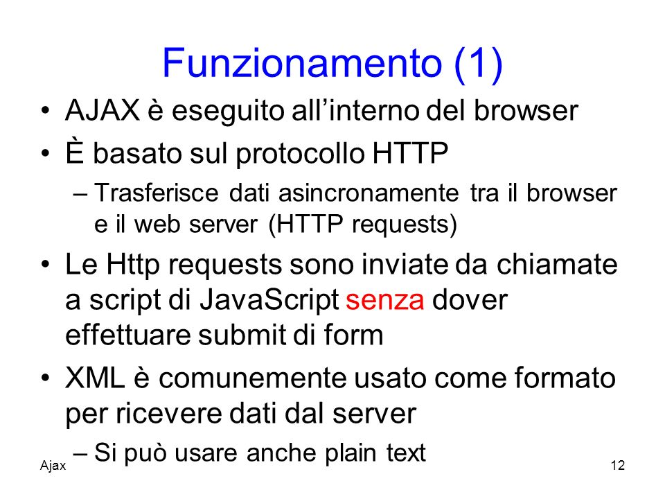 Funzionamento (1) AJAX è eseguito all'interno del browser