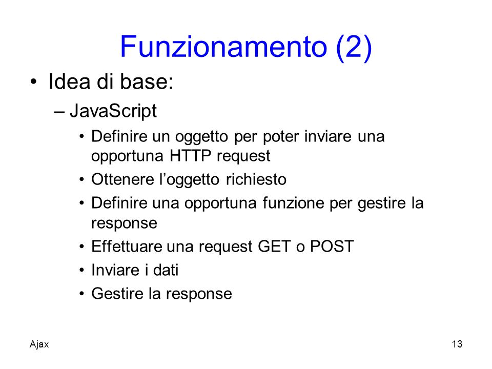Funzionamento (2) Idea di base: JavaScript