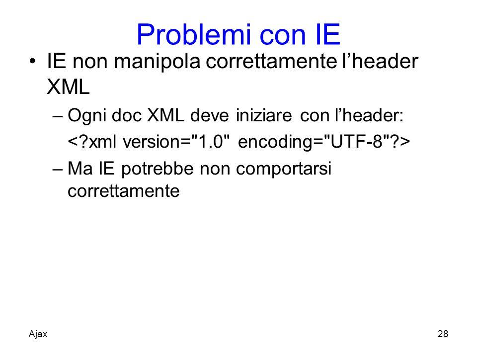 Problemi con IE IE non manipola correttamente l'header XML