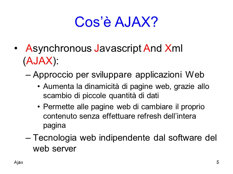 Cos'è AJAX Asynchronous Javascript And Xml (AJAX):