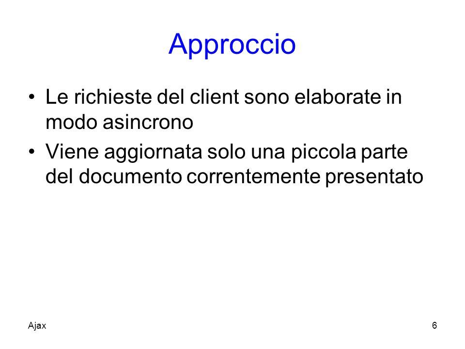 Approccio Le richieste del client sono elaborate in modo asincrono