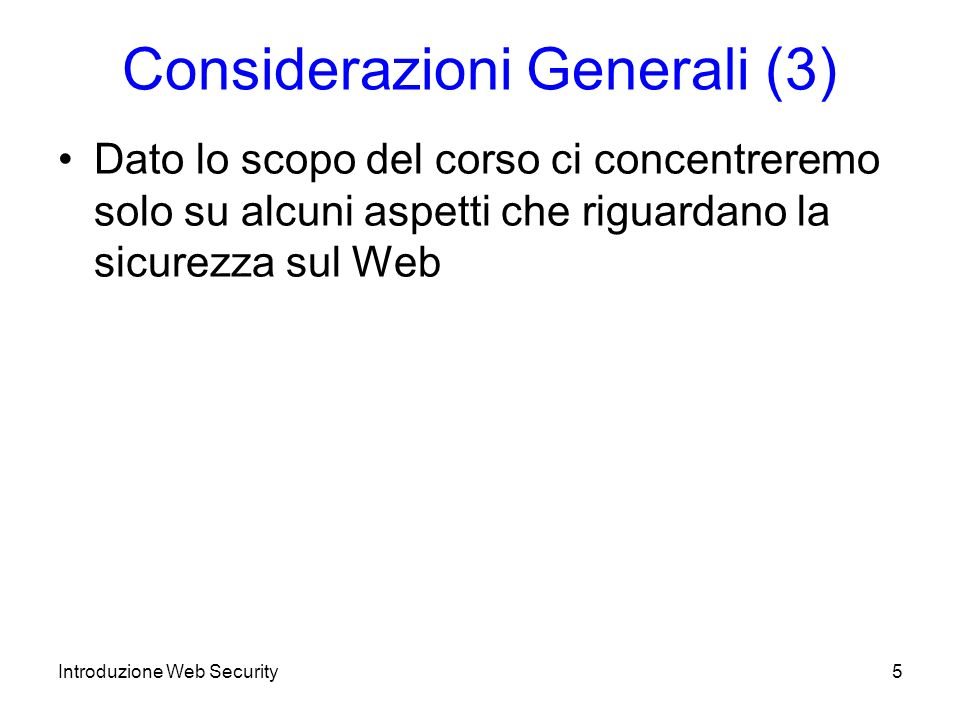 Considerazioni Generali (3)