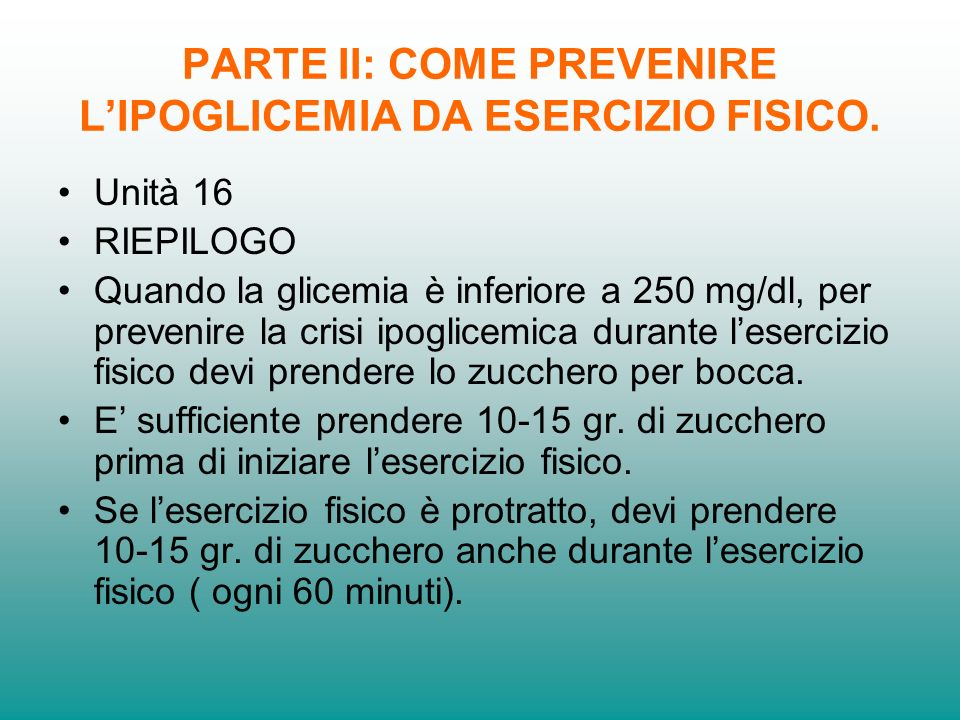 PARTE II: COME PREVENIRE L'IPOGLICEMIA DA ESERCIZIO FISICO.