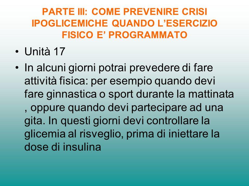 PARTE III: COME PREVENIRE CRISI IPOGLICEMICHE QUANDO L'ESERCIZIO FISICO E' PROGRAMMATO