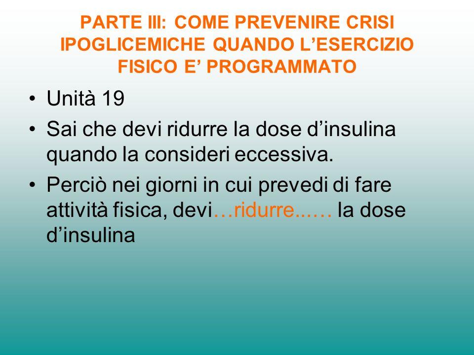 Sai che devi ridurre la dose d'insulina quando la consideri eccessiva.