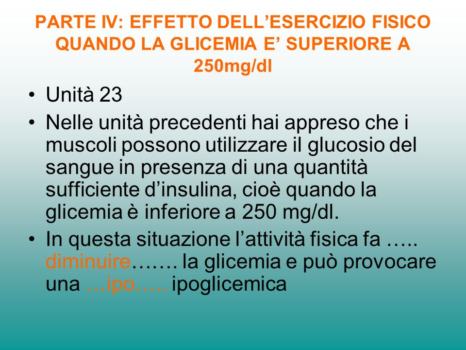 PARTE IV: EFFETTO DELL'ESERCIZIO FISICO QUANDO LA GLICEMIA E' SUPERIORE A 250mg/dl