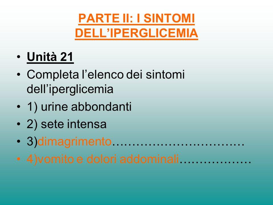 PARTE II: I SINTOMI DELL'IPERGLICEMIA