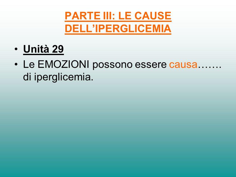 PARTE III: LE CAUSE DELL'IPERGLICEMIA