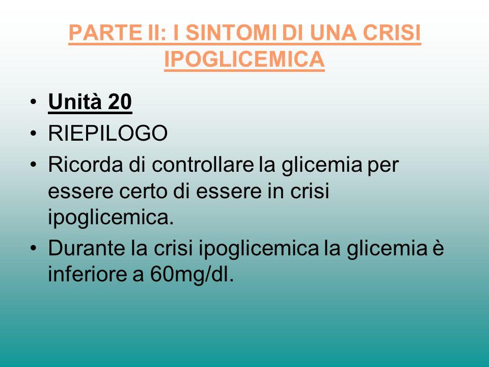 PARTE II: I SINTOMI DI UNA CRISI IPOGLICEMICA