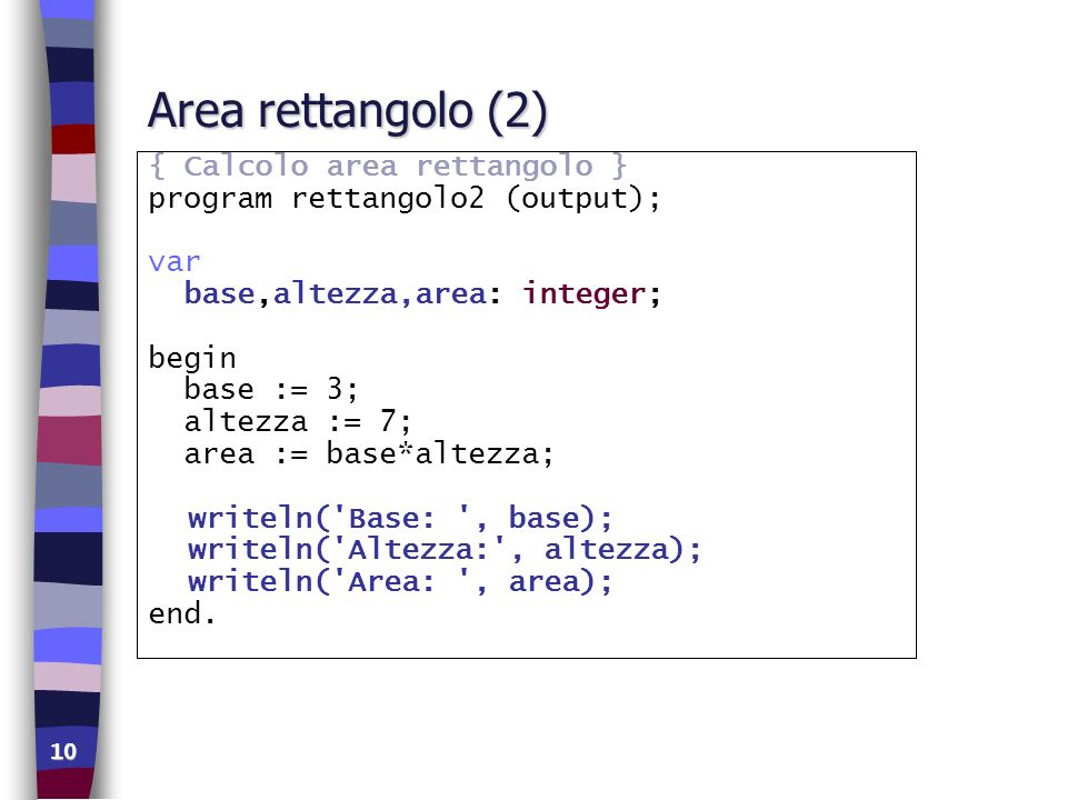 Area rettangolo (2) { Calcolo area rettangolo }
