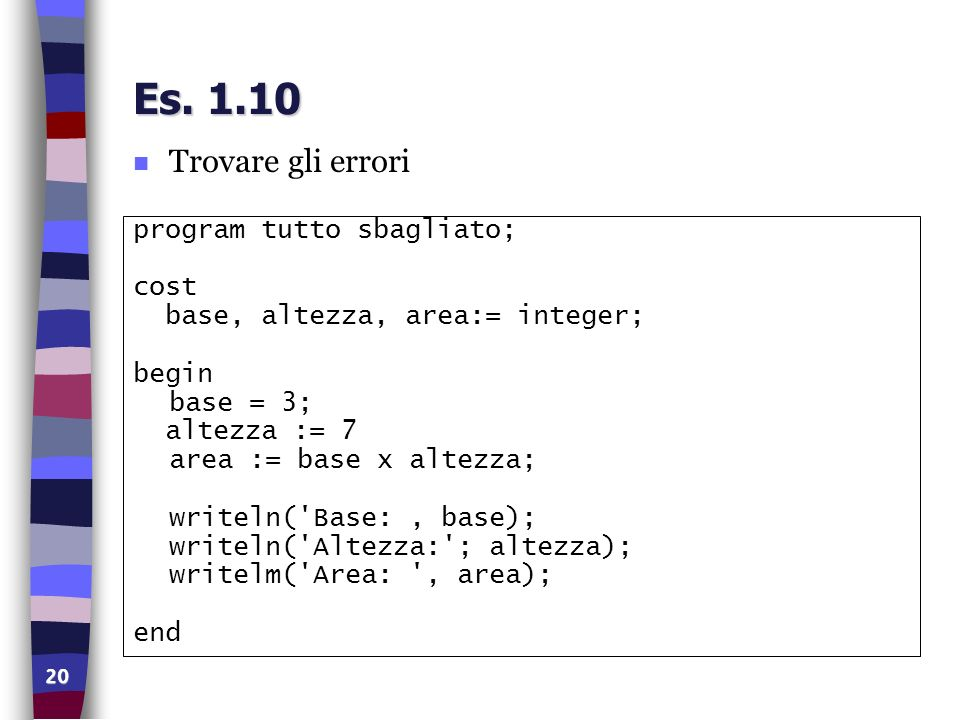 Es. 1.10 Trovare gli errori program tutto sbagliato; cost