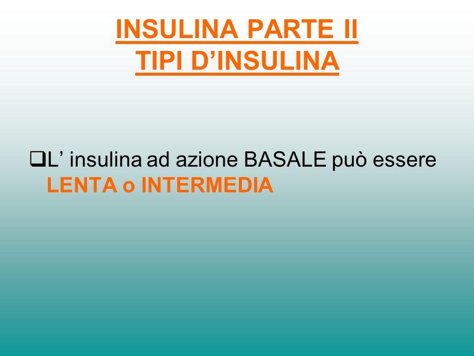 INSULINA PARTE II TIPI D'INSULINA