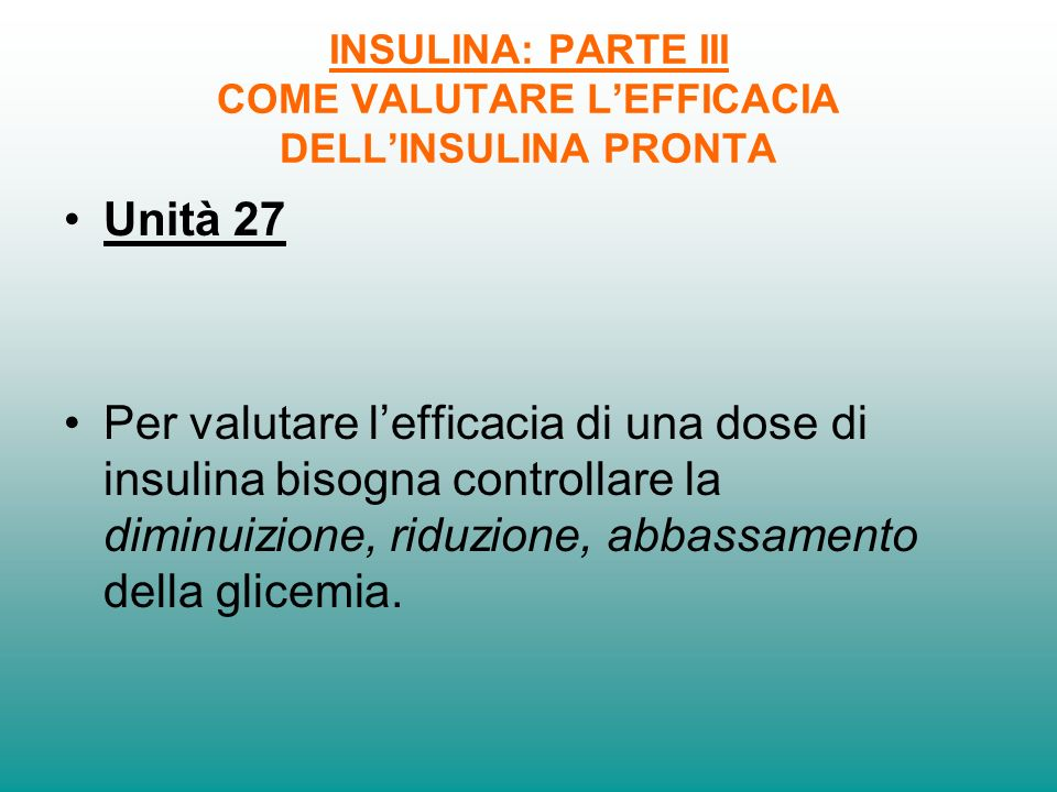 INSULINA: PARTE III COME VALUTARE L'EFFICACIA DELL'INSULINA PRONTA