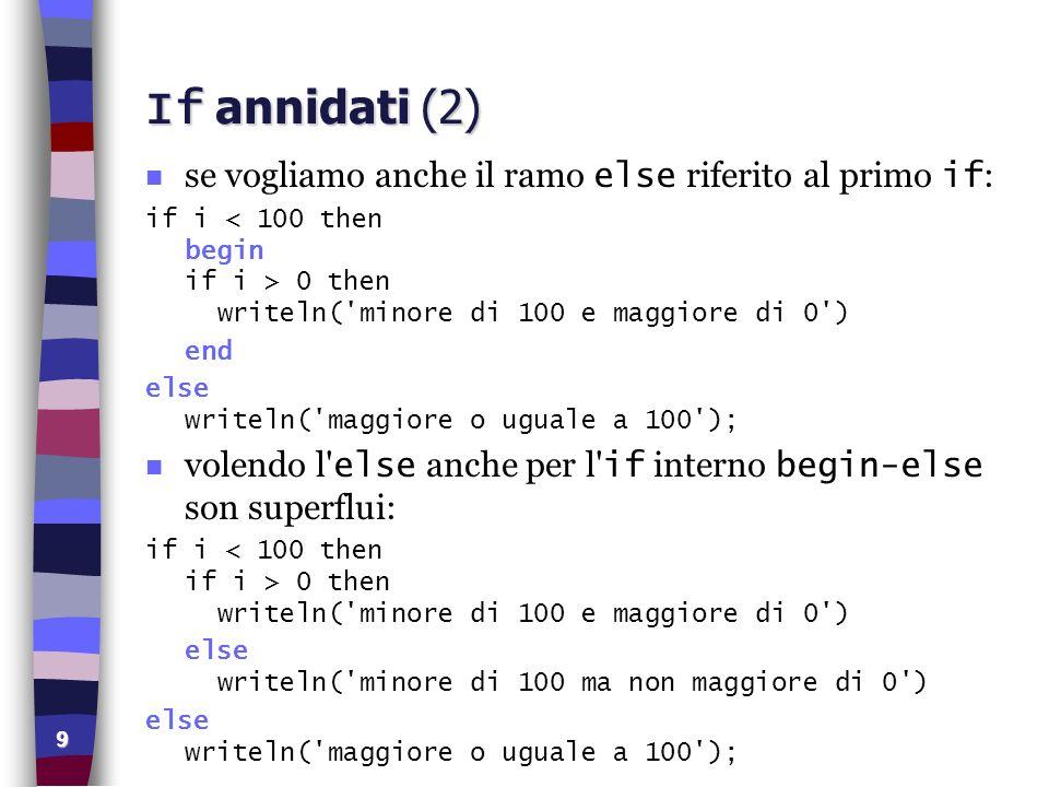 If annidati (2) se vogliamo anche il ramo else riferito al primo if: