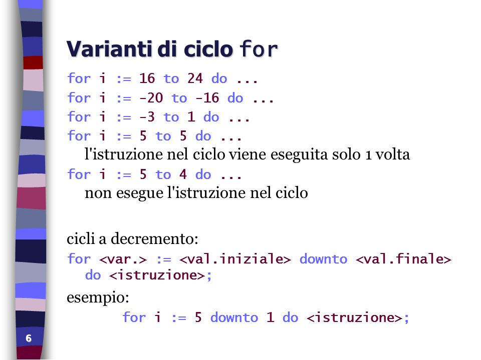 for i := 5 downto 1 do <istruzione>;