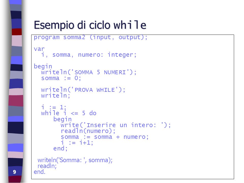 Esempio di ciclo while program somma2 (input, output); var