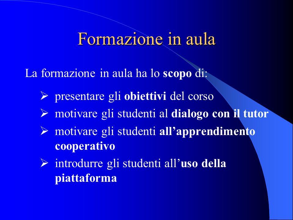 Formazione in aula La formazione in aula ha lo scopo di: