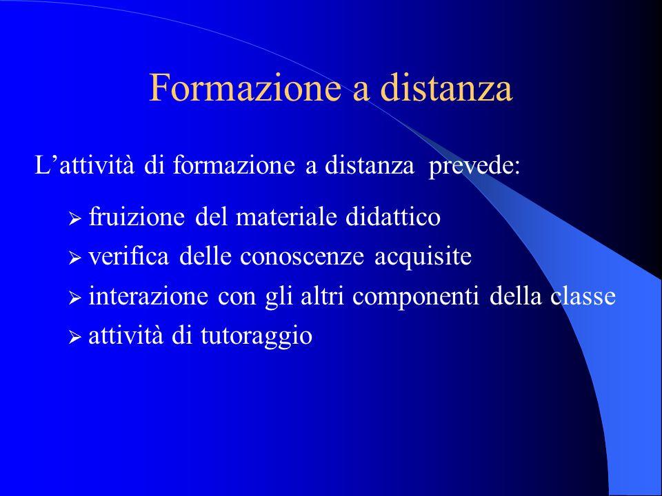 Formazione a distanza L'attività di formazione a distanza prevede: