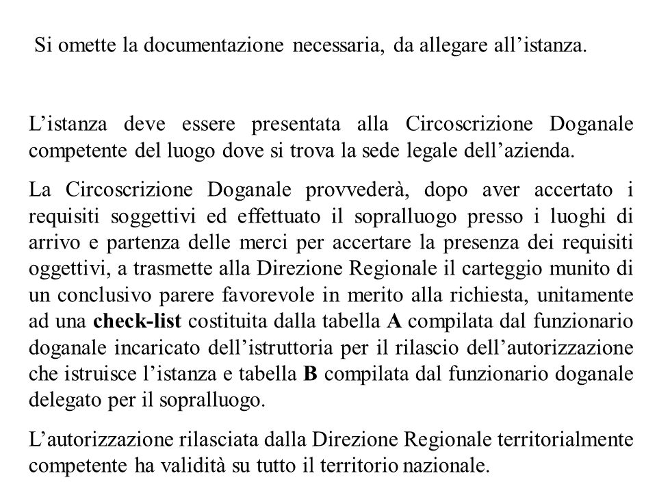 Si omette la documentazione necessaria, da allegare all'istanza.