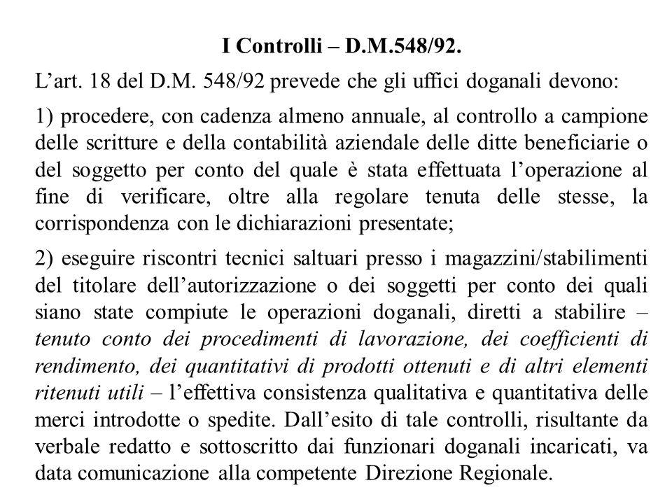 I Controlli – D.M.548/92. L'art. 18 del D.M. 548/92 prevede che gli uffici doganali devono: