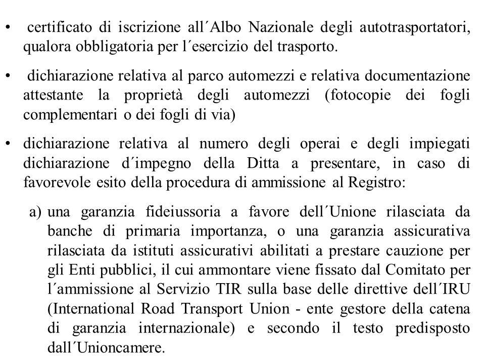 certificato di iscrizione all´Albo Nazionale degli autotrasportatori, qualora obbligatoria per l´esercizio del trasporto.