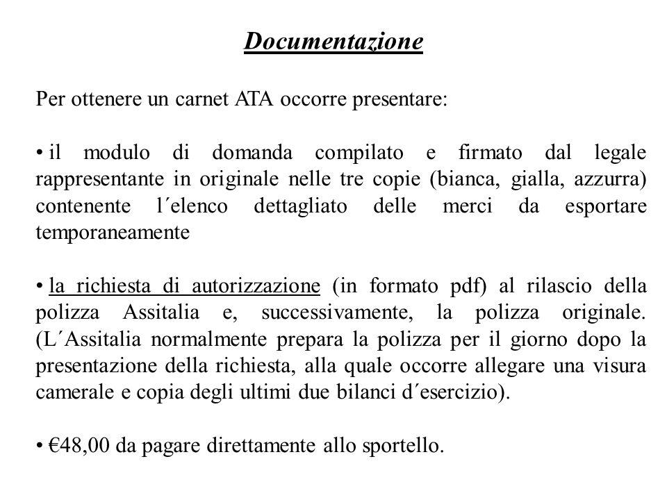 Documentazione Per ottenere un carnet ATA occorre presentare: