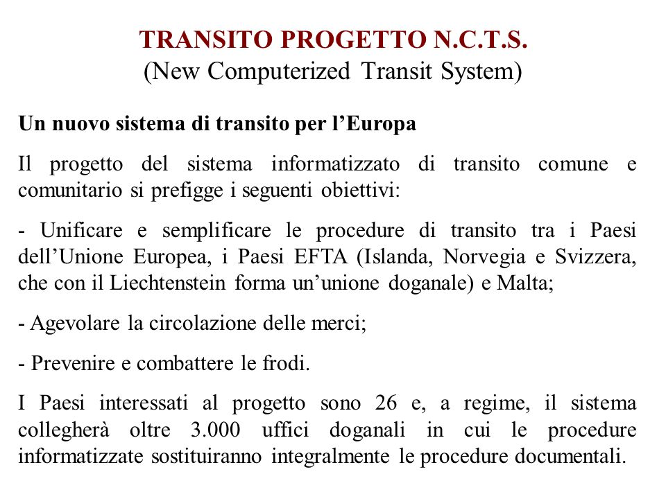 TRANSITO PROGETTO N.C.T.S. (New Computerized Transit System)