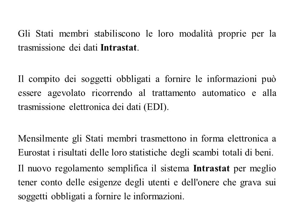 Gli Stati membri stabiliscono le loro modalità proprie per la trasmissione dei dati Intrastat.