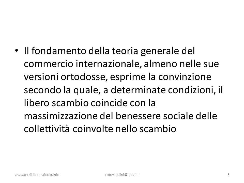 Il fondamento della teoria generale del commercio internazionale, almeno nelle sue versioni ortodosse, esprime la convinzione secondo la quale, a determinate condizioni, il libero scambio coincide con la massimizzazione del benessere sociale delle collettività coinvolte nello scambio