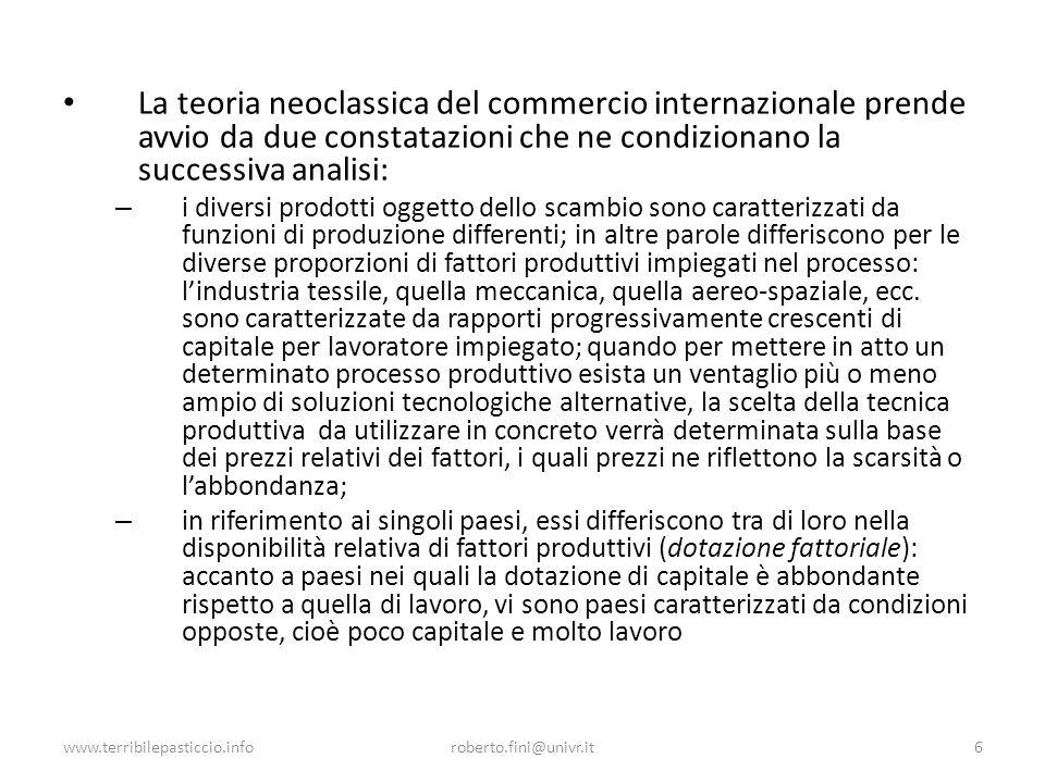 La teoria neoclassica del commercio internazionale prende avvio da due constatazioni che ne condizionano la successiva analisi: