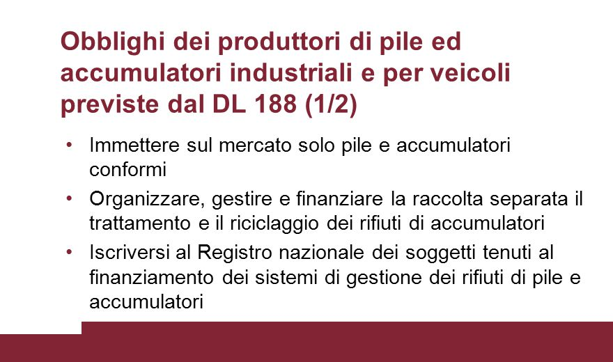 Obblighi dei produttori di pile ed accumulatori industriali e per veicoli previste dal DL 188 (1/2)