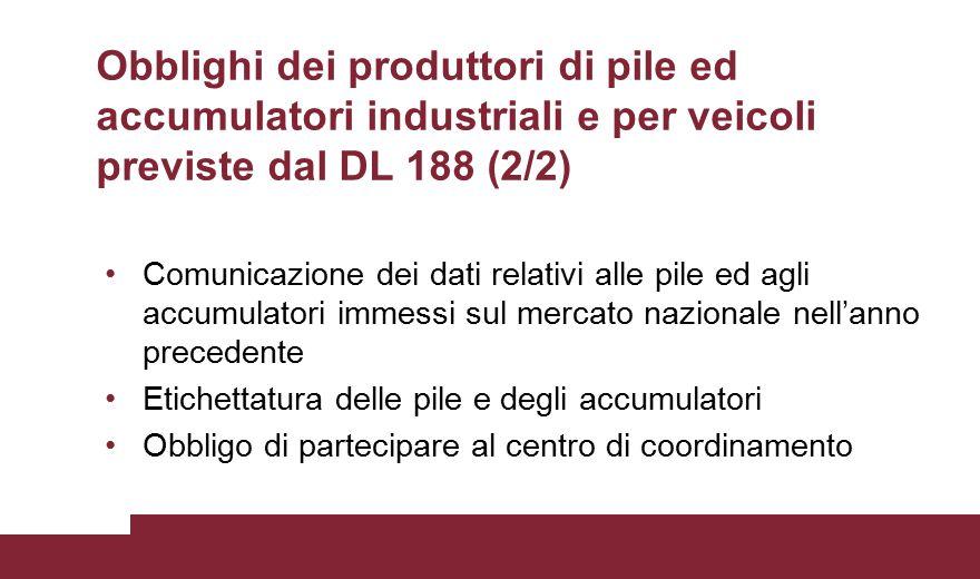 Obblighi dei produttori di pile ed accumulatori industriali e per veicoli previste dal DL 188 (2/2)