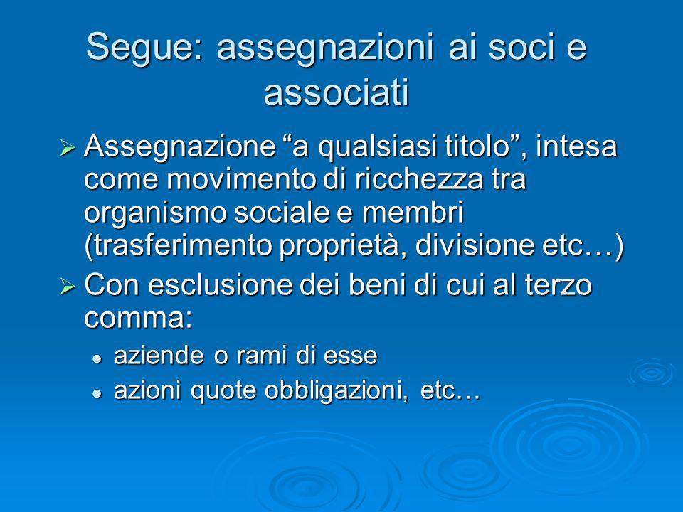 Segue: assegnazioni ai soci e associati