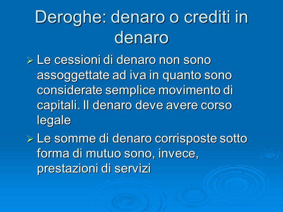 Deroghe: denaro o crediti in denaro