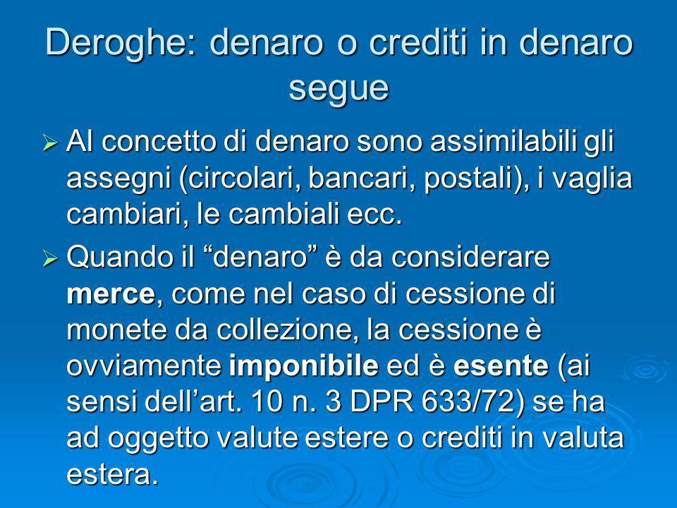 Deroghe: denaro o crediti in denaro segue