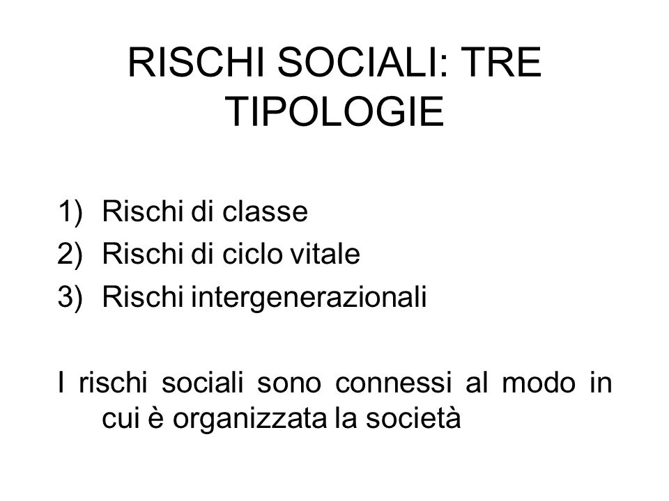 RISCHI SOCIALI: TRE TIPOLOGIE