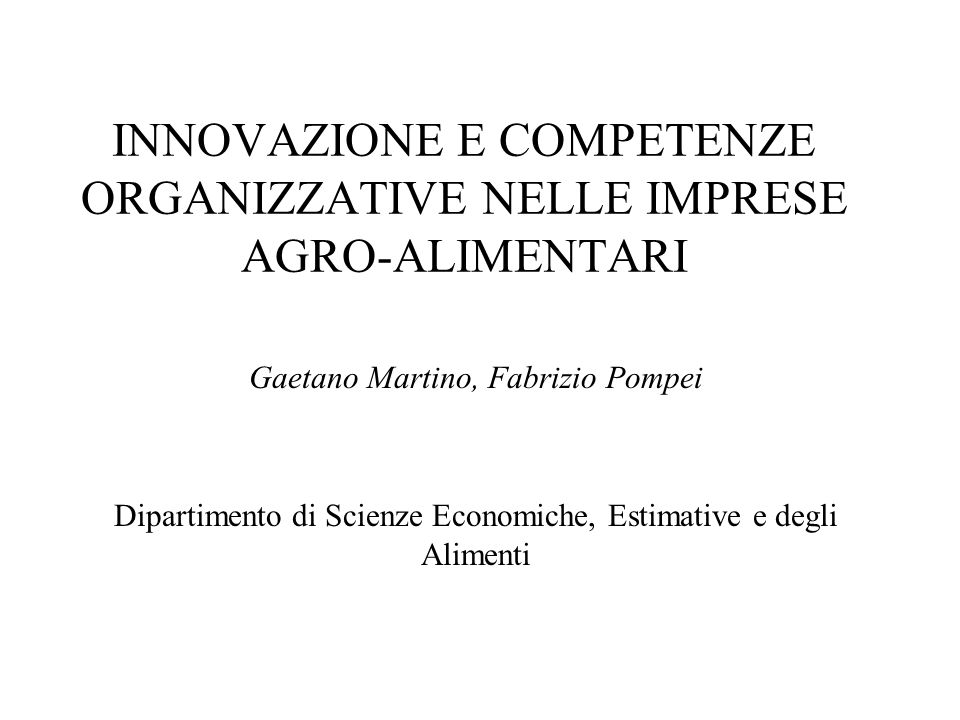 INNOVAZIONE E COMPETENZE ORGANIZZATIVE NELLE IMPRESE AGRO-ALIMENTARI