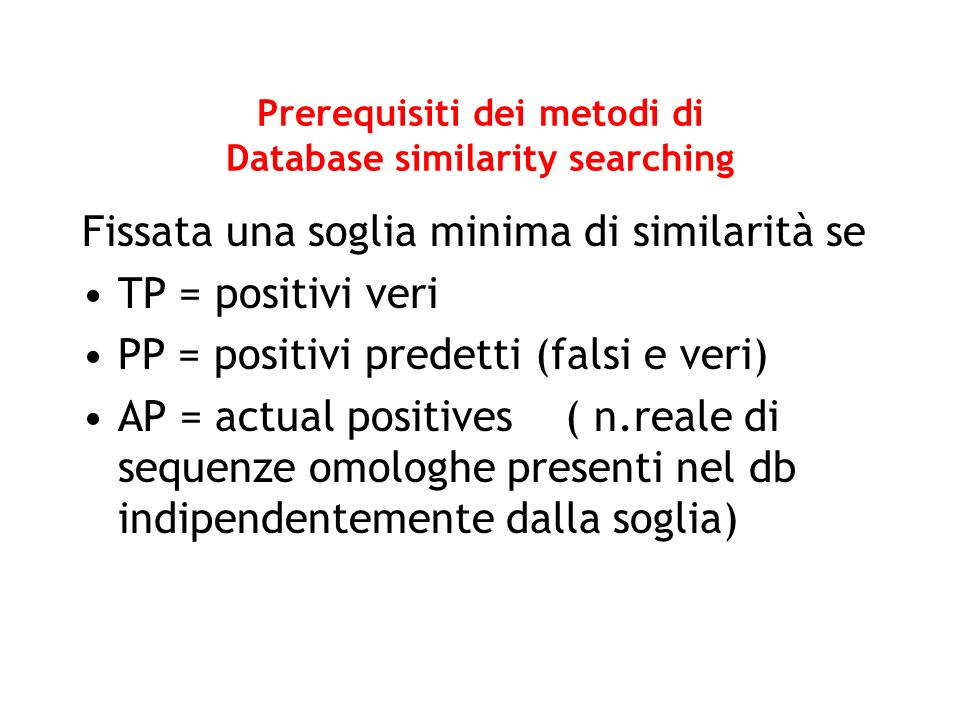 Prerequisiti dei metodi di Database similarity searching